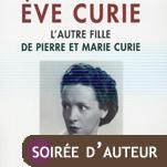 """""""Ève Curie, l'autre fille de Pierre et Marie"""" de Claudine Monteil"""